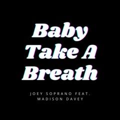 Baby Take A Breath