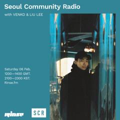 Seoul Community Radio with VENKO & LIU LEE - 06 February 2021