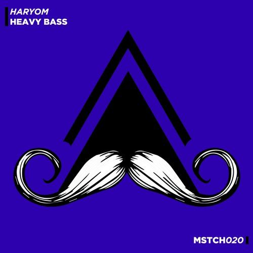 Haryom - Heavy Bass (Original Mix) [MUSTACHE CREW]