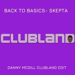 Back To Basic's - Skepta (Danny McGill Clubland Edit)