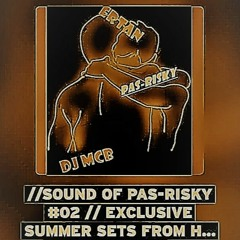 //Sound Of PAS-RISKY #02 // Exclusive Summer Sets from Host Ertan BASARAN and guest DJ  MCB
