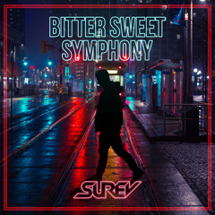 Bitter Sweet Symphony (The Verve) - Surev | Extended Mix Bitter Sweet Symphony Remix Support OUTRAGE