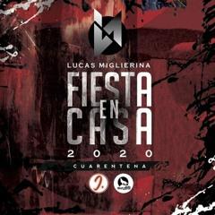 ENGANCHADO FIESTA EN CASA - DJ LUCAS MIGLIERINA (ENGANCHADO 2020