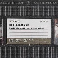 RAZOR BLADE (FREDDIE DREDD REMIX)