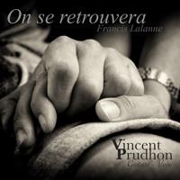 """""""On se retrouvera"""" (Francis LALANNE) - Cover Vincent Prudhon"""
