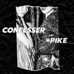 Confesser - Pike (Edit)