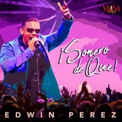 Sonero De Que - Ewdin Perez