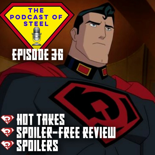 Episode 36 - Superman:Red Son Spoiler-Free Review (And Spoilers Too!)