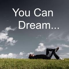 You Can Dream (ft. Anna & Ari Rader - vocals)