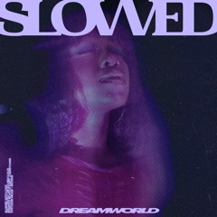 Chinyé - Dreamworld (Prod. Ci808) 𝗦𝗟𝗢𝗪𝗘𝗗