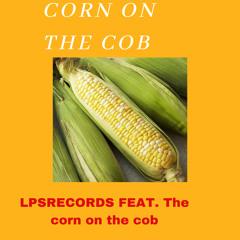 CORN ON THE COB ( feat. THE CORN ON THE COB)