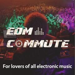 EDM Commute - EP009 - Bass Heavy (Bass Music)