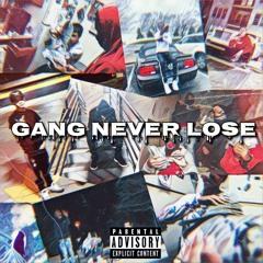 Gang Never Lose (Ft Zz2Timez & Glizzy Cartel)