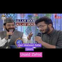 Allah Hoo Allah Hoo Allah Hoo Osaid Zahid & Qari Waheed Zafar Qasmi