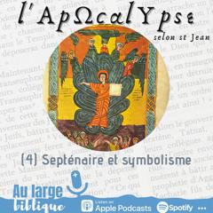 #220 L'Apocalypse (4) Septénaires et symbolisme