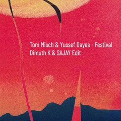 Free Download: Tom Misch & Yussef Dayes - Festival (Dimuth K & SAJAY Edit)
