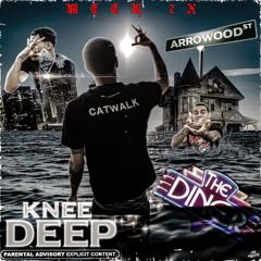 """Knee Deep"""
