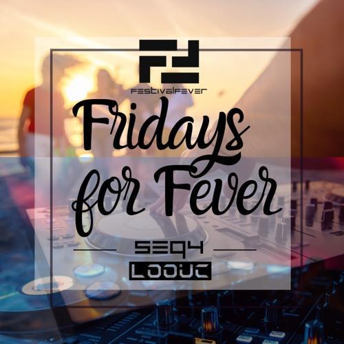 FRIDAYS FOR FEVER - SEQ 4 - ft. Loucc - House Music