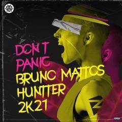 Bruno Mattos, Huntter - Don't Panic 2k21 (Original Mix) | FREE DOWNLOAD