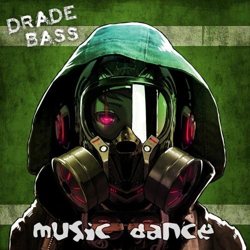 Drade Bass - Music Dance