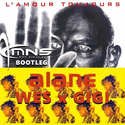 Wes x Gigi - Alane Toujours (DJMNS Bootleg)