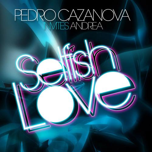 Selfish Love (Video Edit) [feat. Andrea]