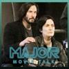 ทฤษฏีตัวร้ายใหม่ใน The Matrix 4 - Major Movie Talk #122 [1 กรกฎาคม 2563]