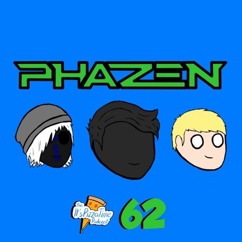 Episode 62 - Phazen