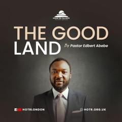The Good Land - Pastor Edbert Abebe - Sunday 16 May 2021