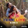 Tere Liye (Remix by DJ Kiran Kamath (From
