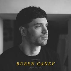 RUBEN GANEV - SPECTRUM PODCAST 033