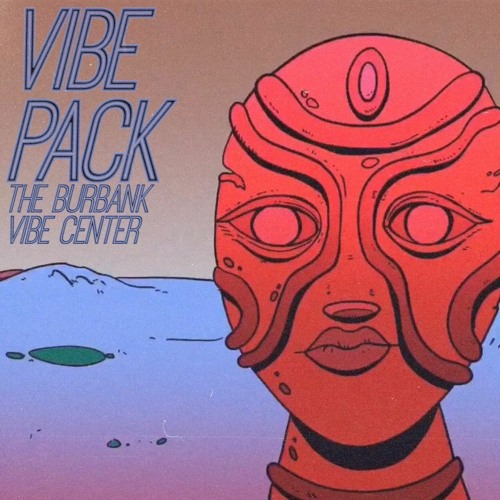 The Burbank Vibe Center presents: Vibe Pack I