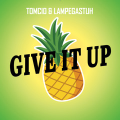 Tomcio & Lampegastuh - Give It Up