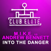 M.I.K.E. vs. Andrew Bennett - Into The Danger (M.I.K.E. Remix)