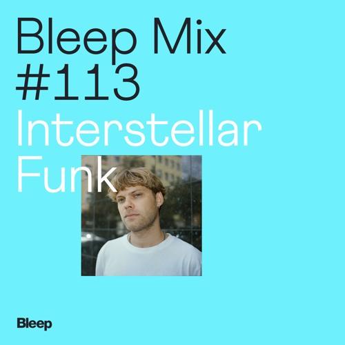 Bleep Mix #113 - Interstellar Funk