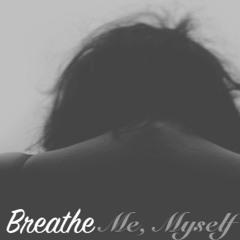 Breathe - Me, Myself & I (Demo)