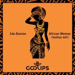 1da - Banton- African Woman (Godlips Edit)