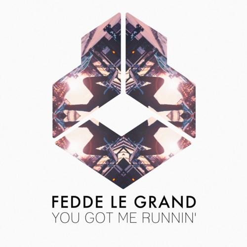 Fedde Le Grand - You Got Me Runnin'