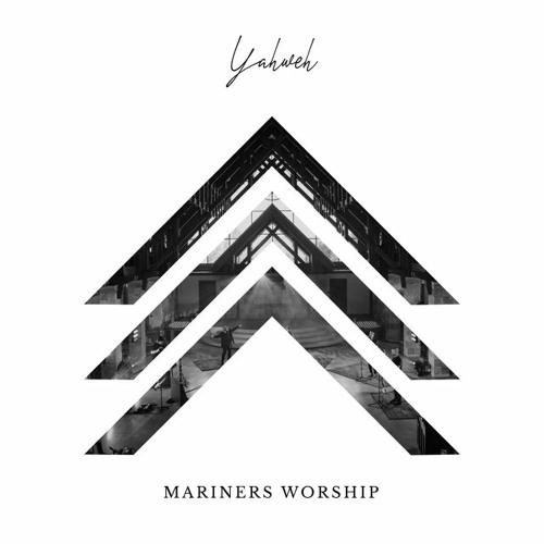 """Mariners Worship - """"Yahweh"""""""