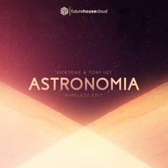 Vicetone & Tony Igy - Astronomia (Hypelezz Edit)