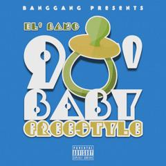 90' BABY FREESTYLE [Prod. El' Bang]