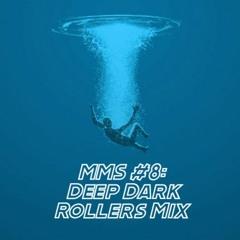 MMS #8: Deep Dark Rollers Mix