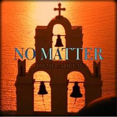 NO MATTER - Church Classic Intro