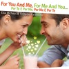 For You and Me, for Me and You / Per Te E Per Me (feat. Roberto Valentin)