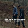 Redimi2 - Todo Va a Estar Bien (Video Oficial) ft. Evan Craft Portada del disco
