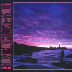 Steyyx Feat. Robbie Rosen - Somebody Loves You (G-Stroke Remix) - FREE DOWNLOAD