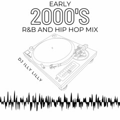 Early 2000's R&B Hip Hop Mix