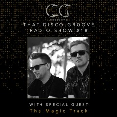 That Disco Groove Radio Show 018 - Guest Mix - The Magic Track 27.08.2021