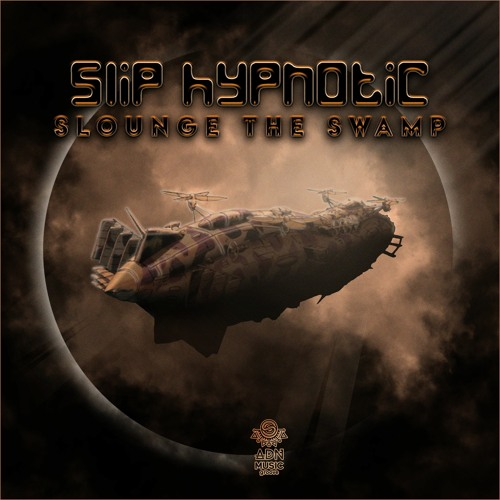 ADNGROOVE07 // EP - SLIP HYPNOTIC - SLOUNGE THE SWAMP (PROMOMIX)