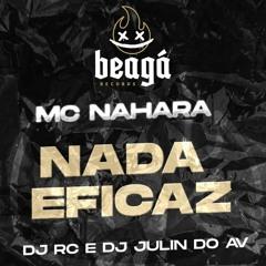 MC NAHARA NADA EFICAZ(( DJ RC E DJ JULIN DO AV ))